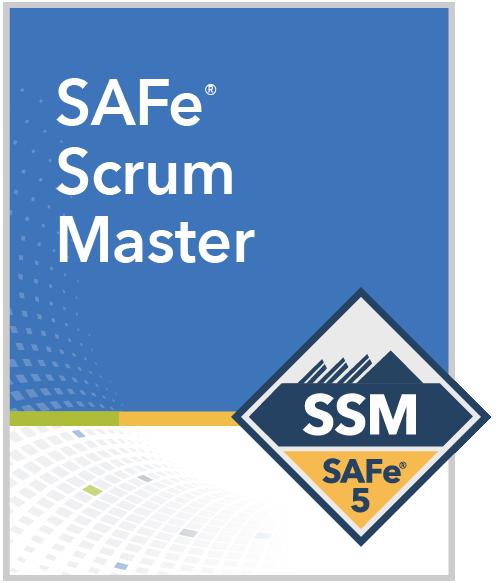 SAFe® Scrum Master Certified SAFe® Scrum Master SSM